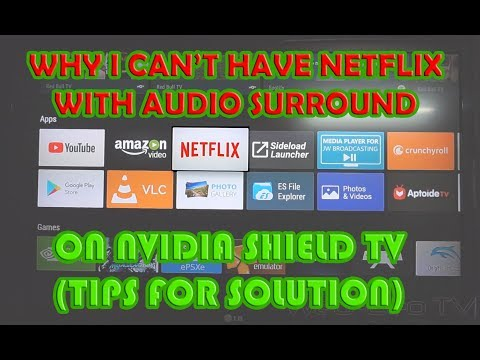 Nvidia Shield TV  Why I can't have Netflix with 5 1  Surround