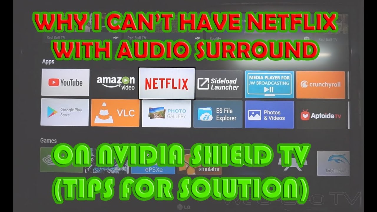 Nvidia Shield TV - Why I can't have Netflix with 5 1 Audio Surround