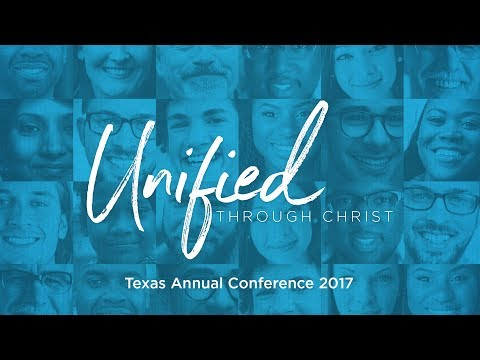 Memorial Service, Cultural Intelligence & Business Session II - Texas Annual Conference 2017