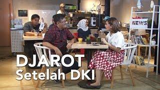 DJAROT SETELAH DKI