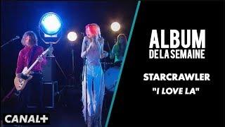"STARCRAWLER - ""I love LA"" (Live) - Album de la Semaine - CANAL+"