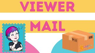 May Viewer Mail | Winner to Birthday Giveaway Announced