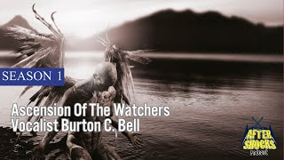 Ascension Of The Watchers – Apocrypha – The Burton C. Bell Interview