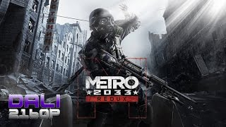 Metro 2033 Redux Max Settings PC 4K Gameplay 2160p