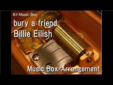 bury a friendBillie Eilish  Box