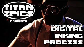 ARTIST'S CORNER  -  TONY KAUZENI - DIGITAL INKING PROCESS (EPISODE 2)