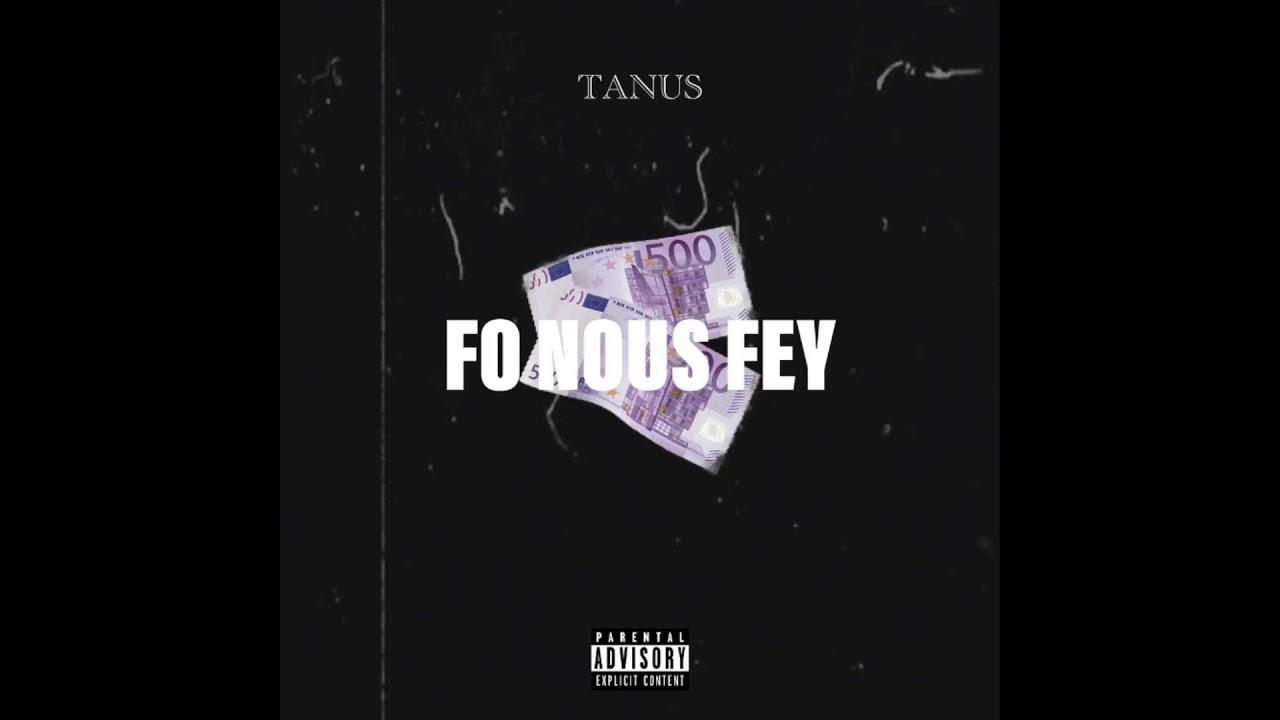 Download Tanus - Fo Nou Fey (Audio Officiel)