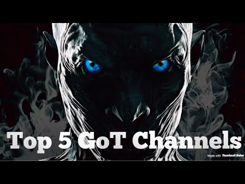 Game Of Thrones Season 8 Top 5 GoT Channels For The Long Wait