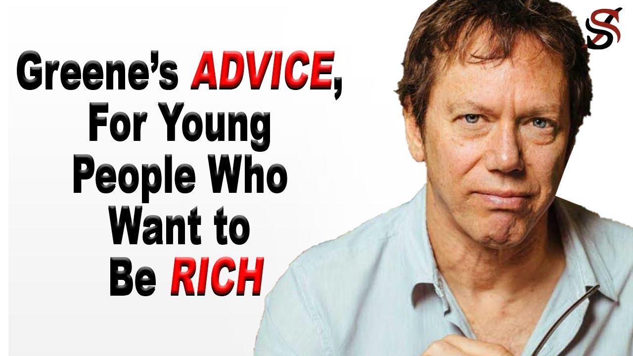 Robert Greene's Advice for Young People Who Want to Be Successful