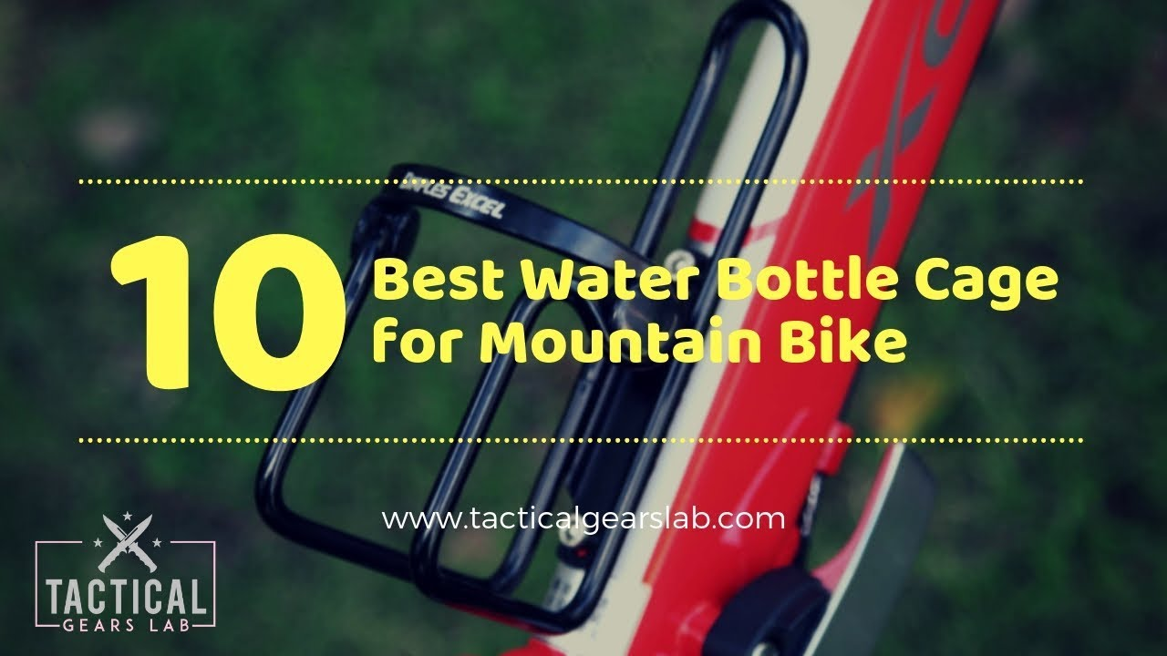 10 Best Water Bottle Cage for Mountain Bike - Tactical Gears Lab 2019