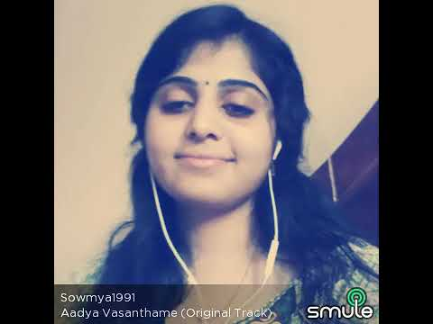 Sowmya's smule - adyavasanthame