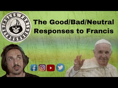 The Good/Bad/Neutral Responses to Francis