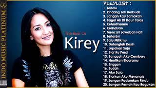 The Best Of Kirey - 20 Pilihan Lagu Terbaik Sepanjang Karir - HQ Audio