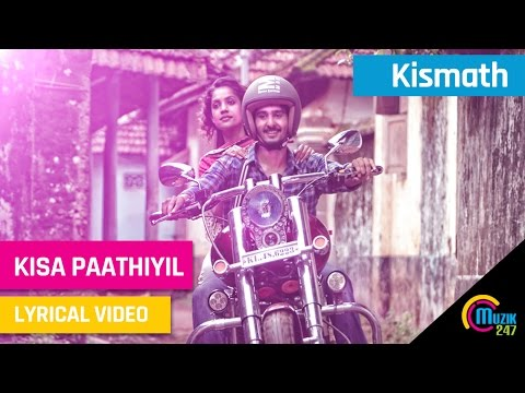 Kismath Malayalam Movie | Kisa Paathiyil Lyrical Song Video | Shane Nigam, Shruthy Menon,| Official