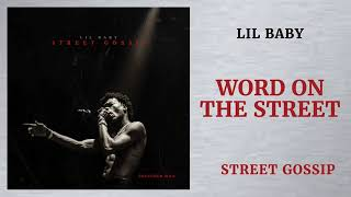 Lil Baby - Word On The Street [Street Gossip]