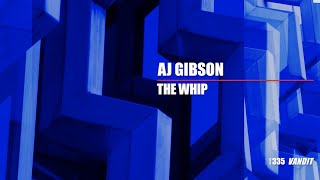 AJ Gibson - The Whip