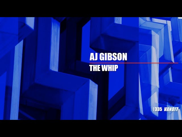 AJ Gibson - The Whip