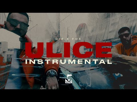 GIR x FOX – ULICE (Official Instrumental)