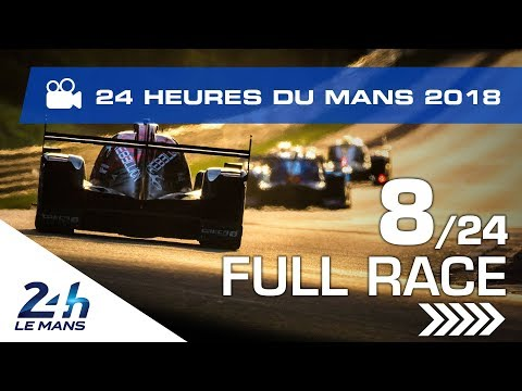 REPLAY - Race hour 8 - 2018 24 Hours of Le Mans