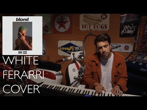 White Ferrari - Frank Ocean | Cover by James Walker