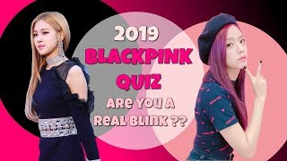 "ARE YOU A REAL BLINK? TRY THIS ""BLACKPINK QUIZ"" NEW 2019 AND RANDOM QUESTIONS !!!"