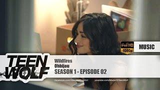 Ohbijou - Wildfires   Teen Wolf 1x02 Music [HD]
