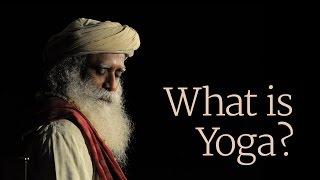 What is Yoga? -  Sadhguru - Part 2