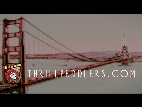 Thrillpeddlers - Jewels of Paris - 'At the Sideshow'