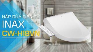 Review nắp rửa điện tử INAX CW-H18VN chính hãng tại showroom Hải Linh