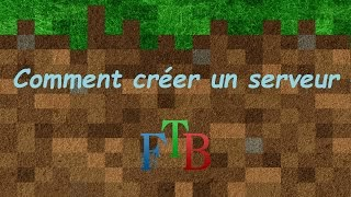 TUTO  -  Comment créer un serveur Feed The Beast !