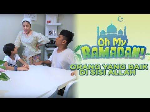 Orang yang baik di sisi Allah | Oh My Ramadan I Bell Ngasri, Rykarl Iskandar, Sharifah Shahora