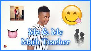 Storytime: Me & My Math Teacher