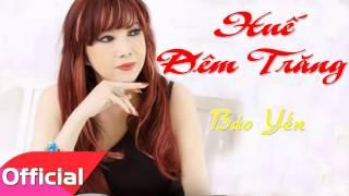 Huế Đêm Trăng - Bảo Yến [Official Audio]