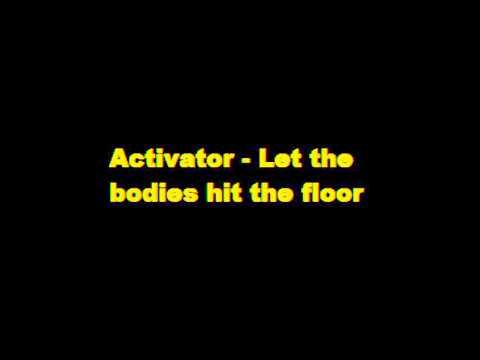 Activator - Let The Bodies Hit The Floor (Bass Boosted)