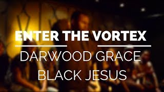 Darwood Grace Black Jesus - #FLOVortex #SpokenWord #Poetry