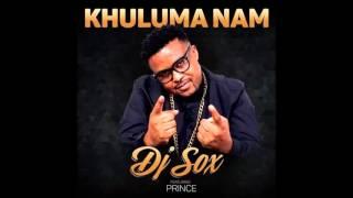 Dj Sox ft Prince - Khuluma nami