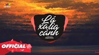 LÁ XA LÌA CÀNH - Lê Bảo Bình ( Fireprox Remix ) Nhạc Remix TikTok Gây Nghiện 2020 Nhớ Đeo Tai Nghe