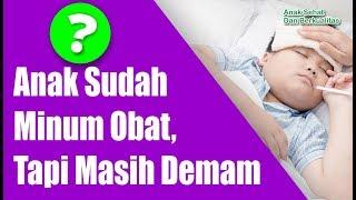 Download Anak Sudah Minum Obat, Masih Saja Demam, Berapa Kali Obat Turun Panas Harus Diberikan ? Mp3