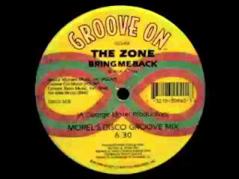 The Zone - Bring Me Back (Morel's Disco Groove Mix)