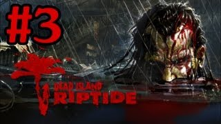 Dead Island Riptide Walkthrough Part 3 With Commentary Xbox 360 Gameplay