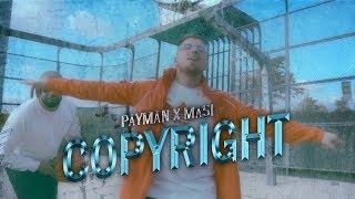 PAYMAN X MASI - COPYRIGHT ( Official Video )