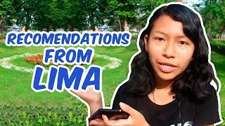 Recommendations from Lima // Recomendaciones acerca de Lima
