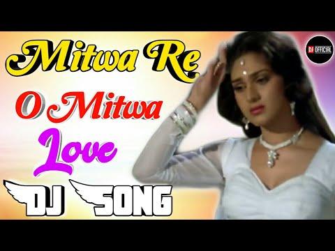 mitwa-re-o-mitwa[dj-remix]love-dholki-special-dj-song-remix-by-dj-rupendra-stayle