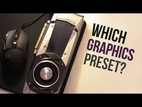 Which Graphics Preset Should You Play at?