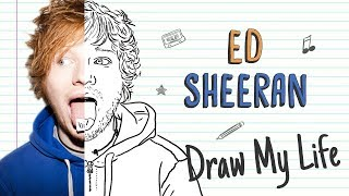 ED SHEERAN | Draw My Life