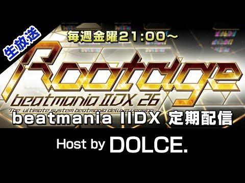"""【DOLCE.】beatmania IIDX 定期配信 #020 Rootage """"毎週金曜21:00~"""" [#IIDX]"""