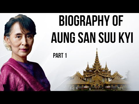 Aung San Suu Kyi biography Part 1, Nobel Peace Prize winner, The Lady of Myanmar