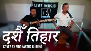 Dashain/Tihar Song (Sugam Pokharel) - Cover By Siddhartha Gurung Ft. Basanta Shrestha