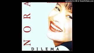 Nora - Di Persimpangan Dilema - Composer : Azlan Abu Hasan 1994