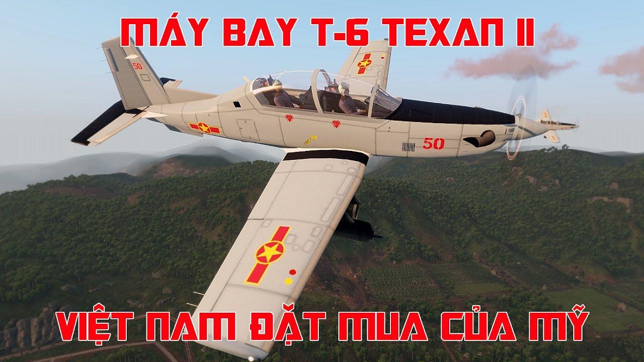 [ARMA 3] Máy bay T-6 Texan Việt Nam đặt mua của Mỹ - dấu ấn quan trọng trong hợp tác hai nước.